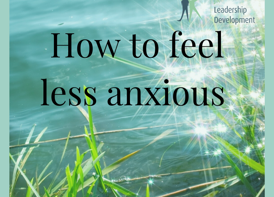How to feel less anxious in 3 quick steps